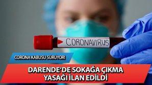 Corona Kabusu Sürüyor! Darende'de Sokağa Çıkma Yasağı İlan Edildi